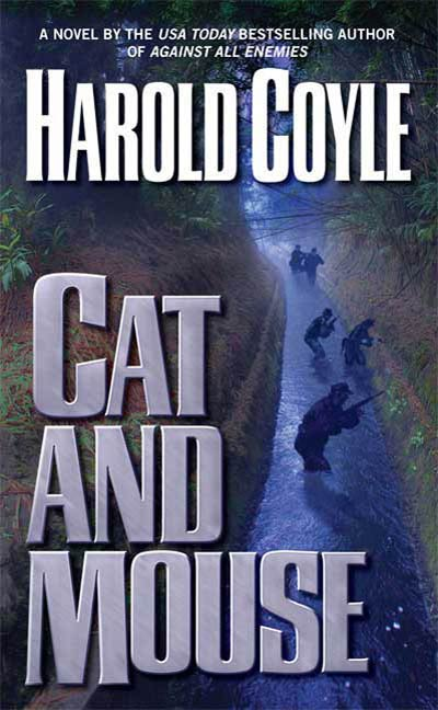 Cat and Mouse By: Harold Coyle