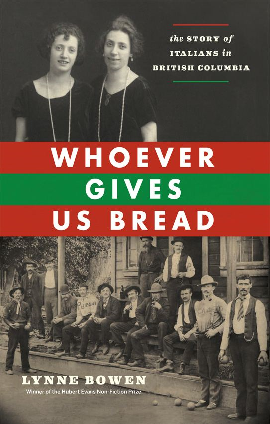 Whoever Gives Us Bread: The Story of Italians in British Columbia