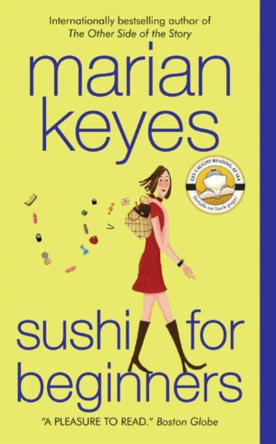 Sushi for Beginners By: Marian Keyes