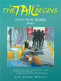 "The ""tail"" Begins: Tales From School Book 1"