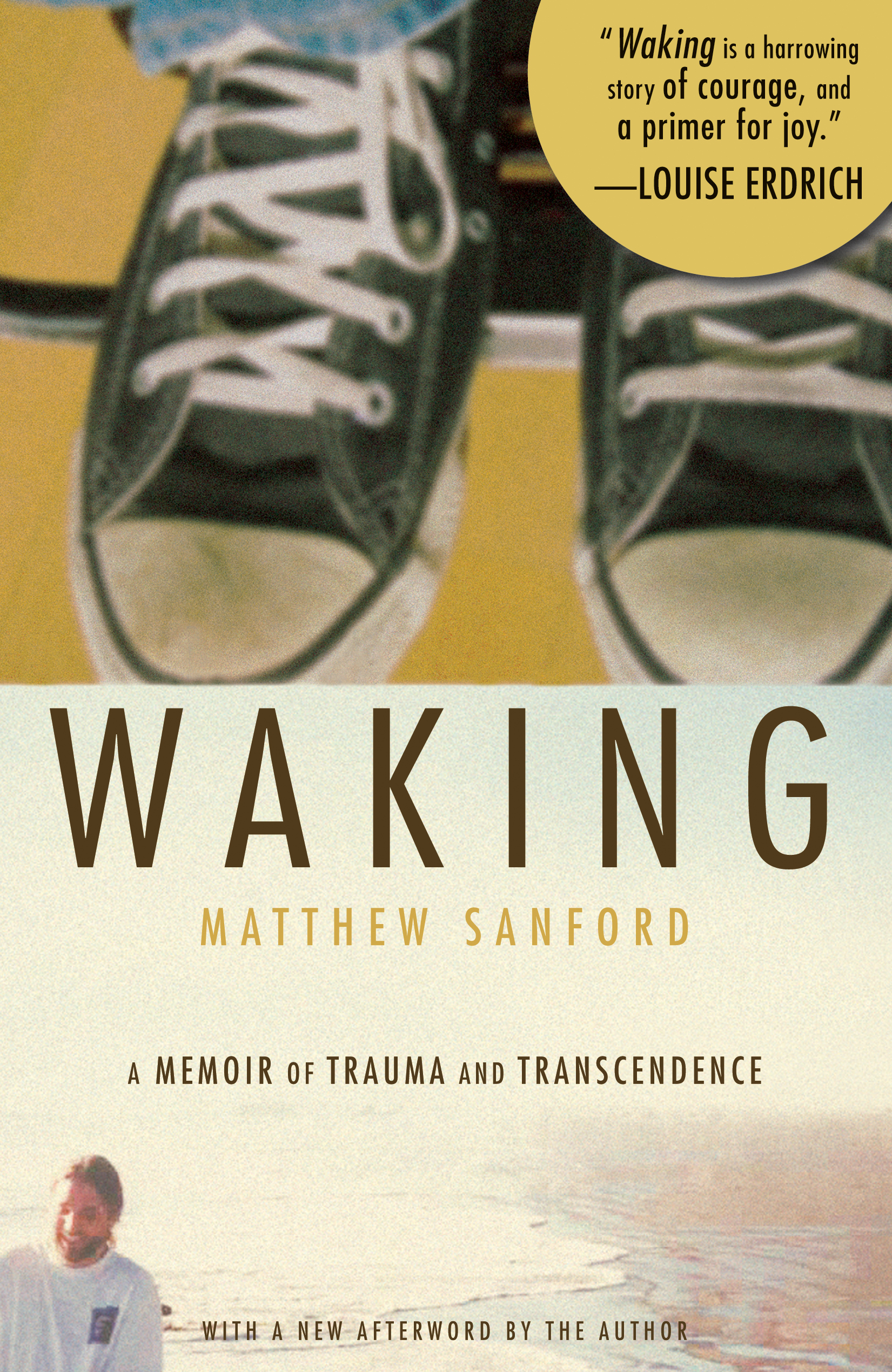 Waking: A Memoir of Trauma and Transcendence By: Matthew Sanford