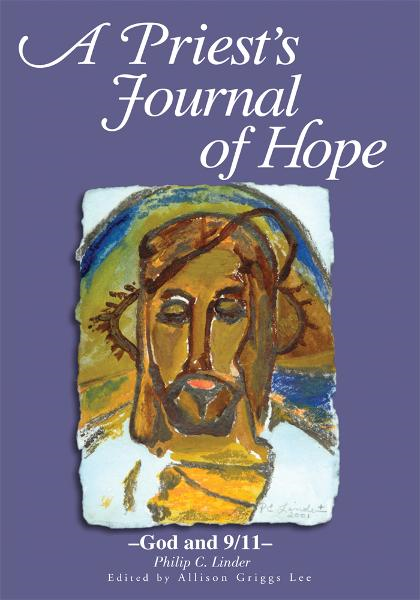 A Priest's Journal of Hope By: Philip Linder
