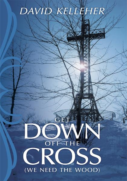 Get Down Off The Cross