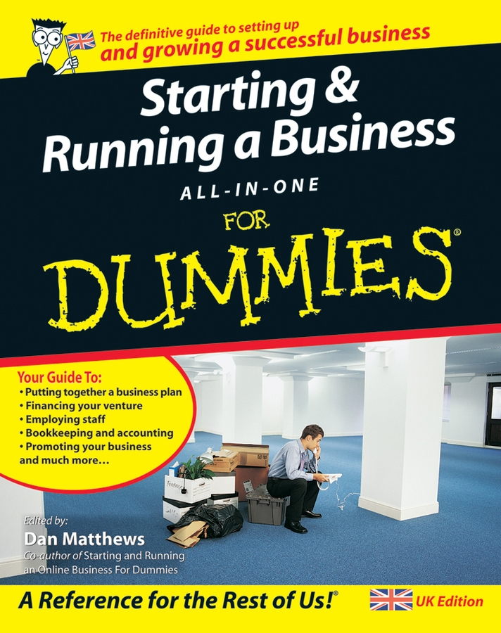 Starting and Running a Business All-in-One For Dummies By: Alexander Hiam,Ben Carter,Bob Nelson,Bud E. Smith,Colin Barrow,Craig Smith,Frank Catalano,Greg Holden,Gregory Brooks,John A. Tracy CPA,Lita Epstein,Liz Barclay,Paul Barrow,Paul Tiffany,Peter Economy,Richard Pettinger,Steven D. Peterson,Tony Levene