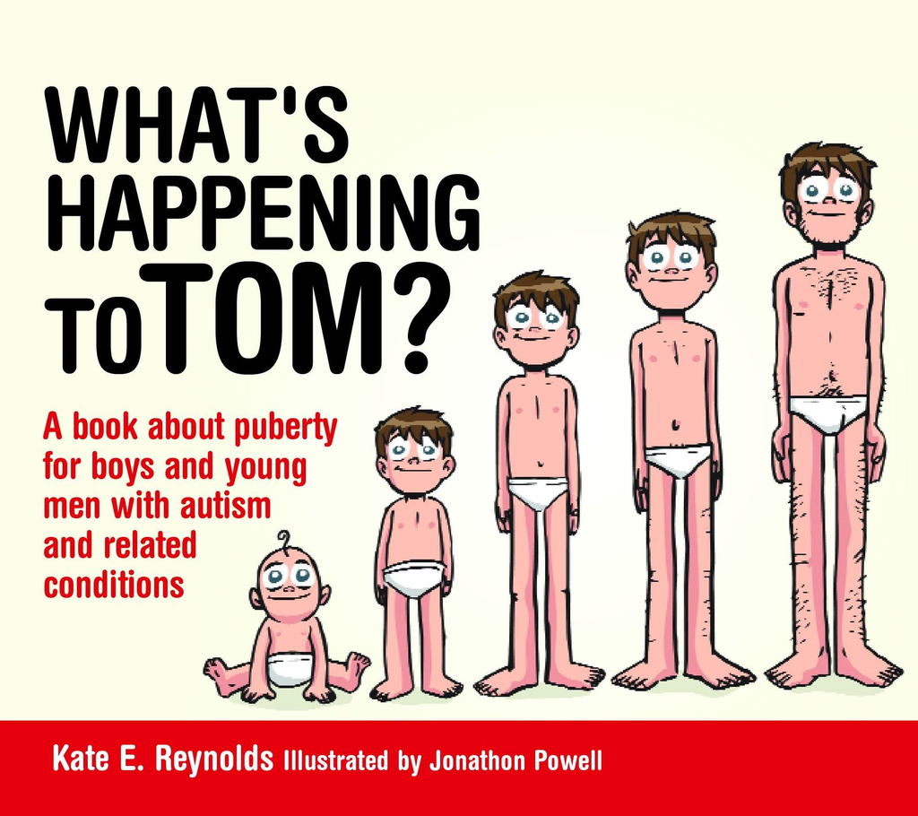 What's Happening to Tom? A book about puberty for boys and young men with autism and related conditions