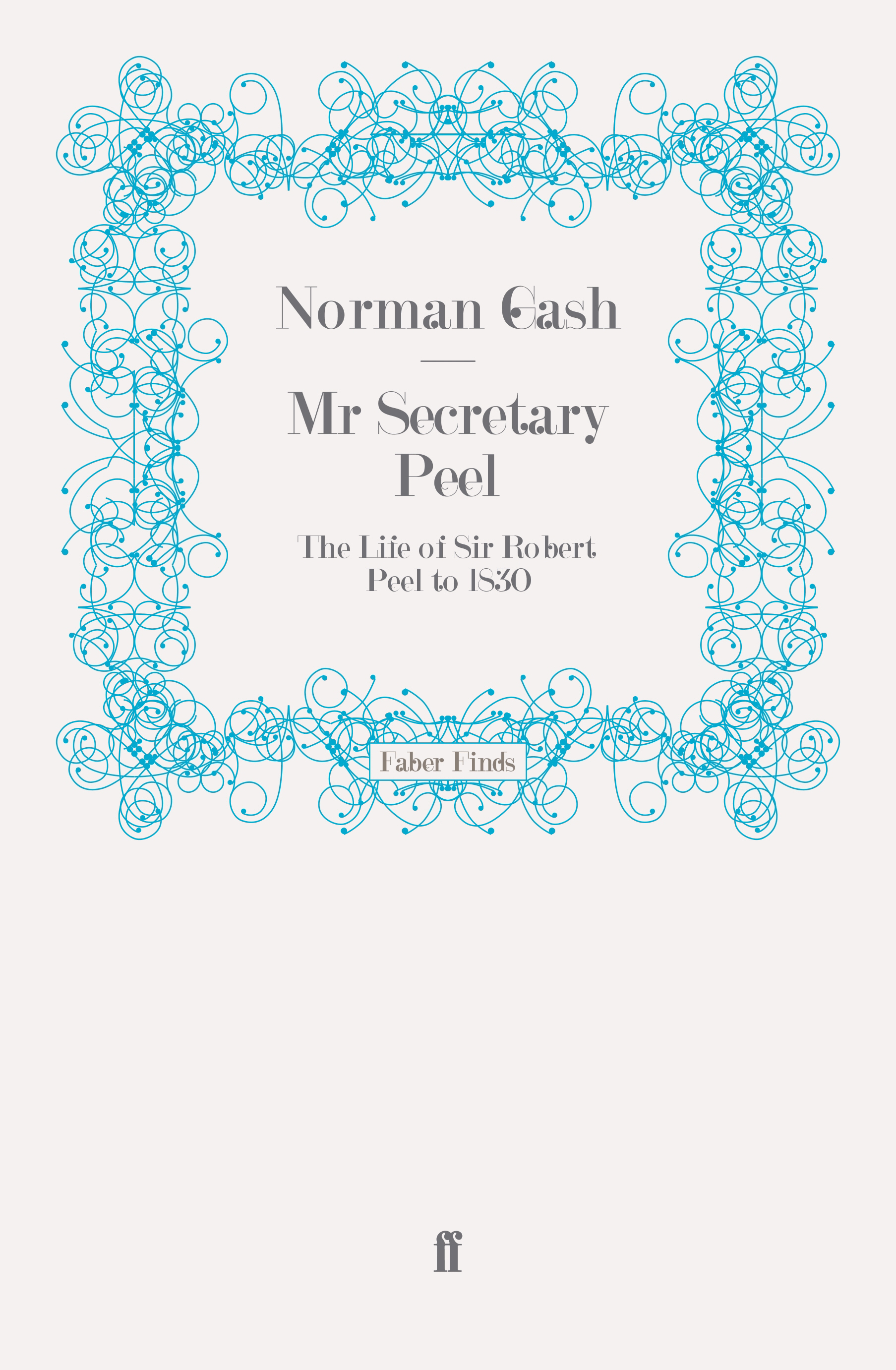 Mr Secretary Peel By: Norman Gash