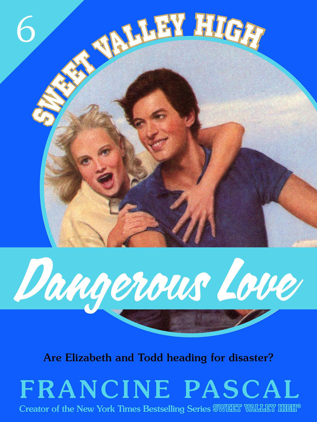 Dangerous Love (Sweet Valley High #6) By: Francine Pascal