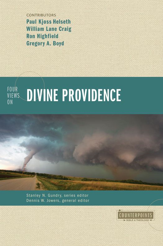 Four Views on Divine Providence By: Dennis   Jowers,Gregory A.   Boyd,Paul Kjoss   Helseth,Ron   Highfield,Stanley N.   Gundry,William Lane   Craig