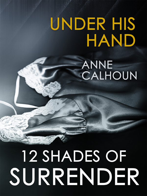 Under His Hand By: Anne Calhoun