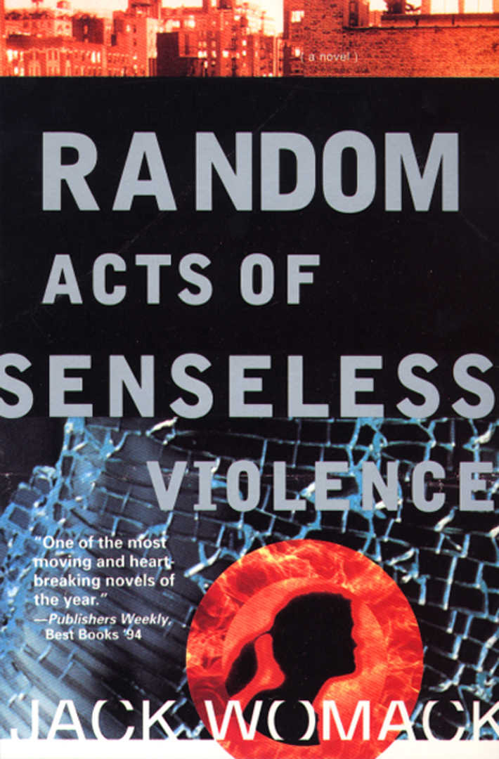 Random Acts of Senseless Violence By: Jack Womack