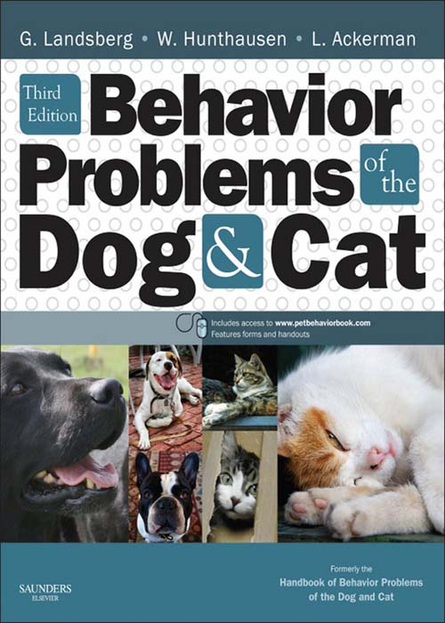 Behavior Problems of the Dog and Cat By: Gary Landsberg,Lowell Ackerman,Wayne Hunthausen
