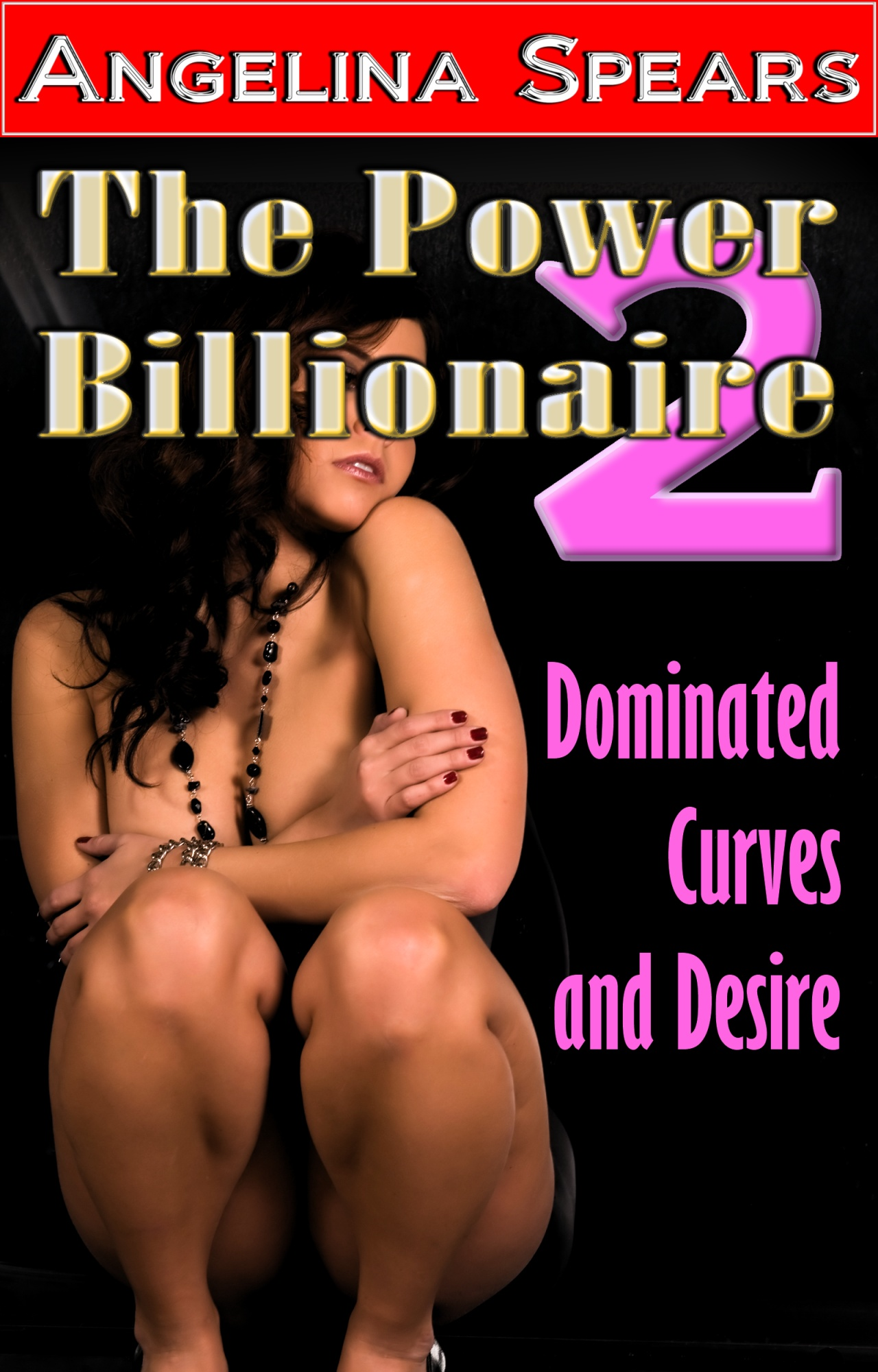 The Power Billionaire 2 - Dominated Curves and Desire