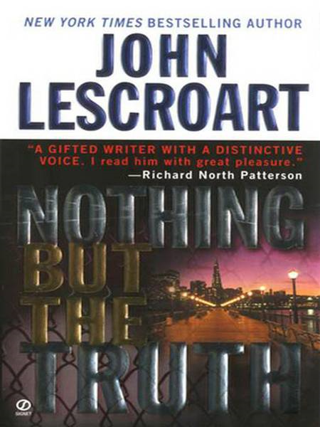 Nothing but the Truth By: John Lescroart