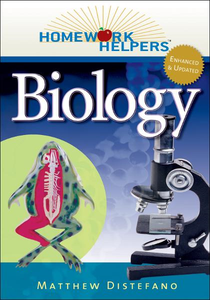 Homework Helpers: Biology, Revised Edition By: Matthew Distefano