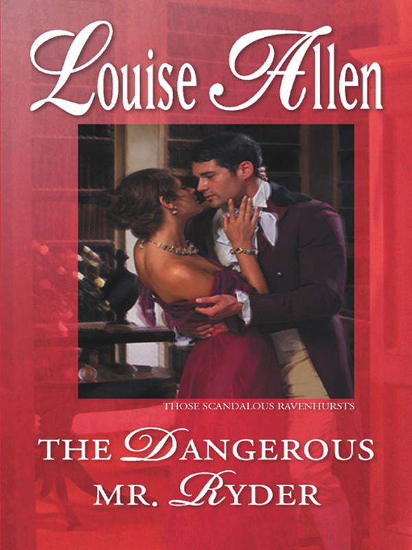 The Dangerous Mr. Ryder By: Louise Allen