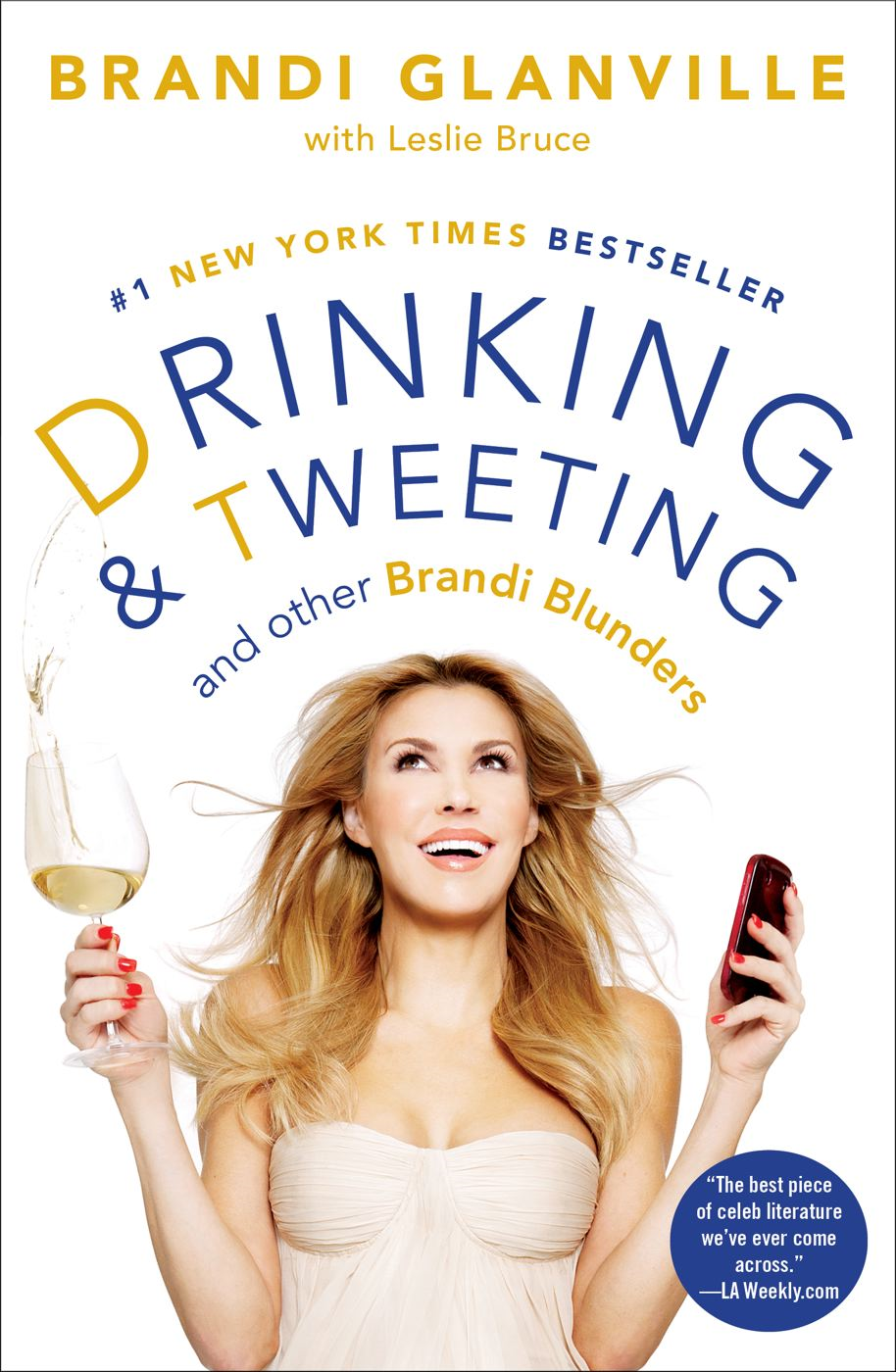 Drinking and Tweeting By: Brandi Glanville,Leslie Bruce