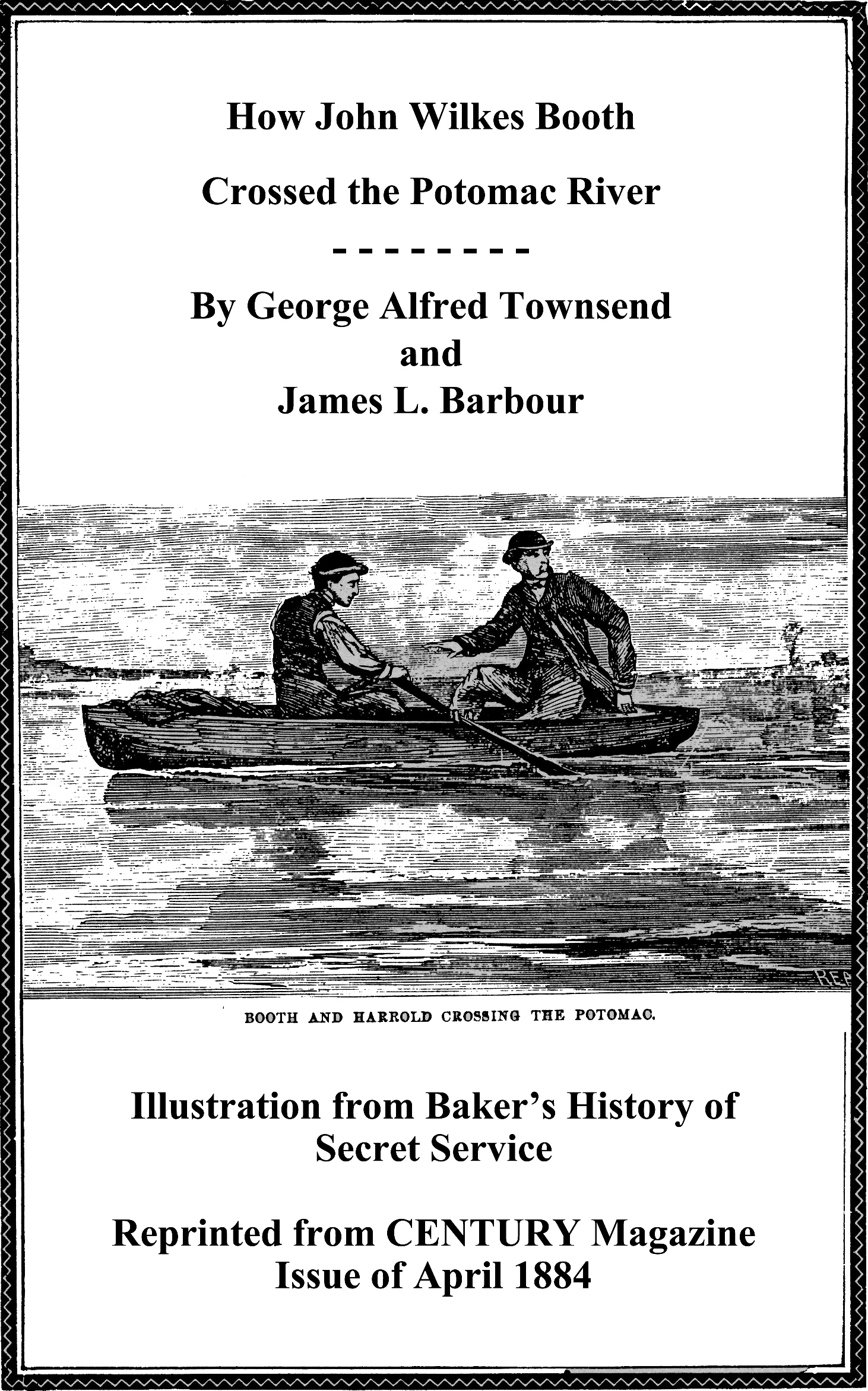 How John Wilkes Booth Crossed the Potomac River By: James L. Barbour