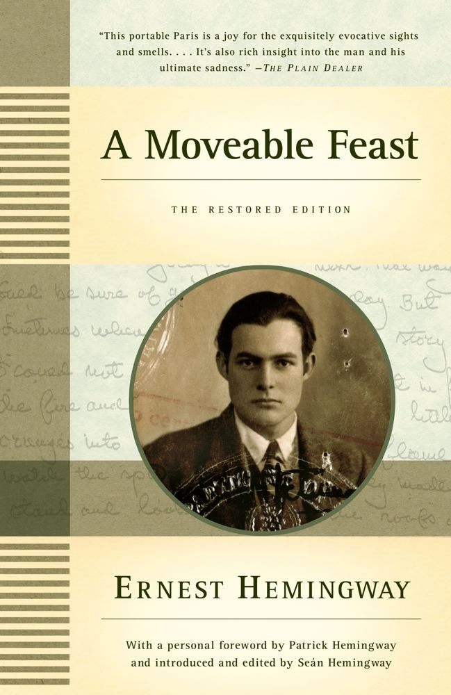 A Moveable Feast: The Restored Edition By: Ernest Hemingway