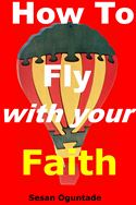 online magazine -  How To Fly With Your Faith