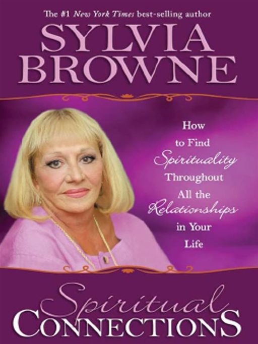 Spiritual Connections By: Sylvia Browne