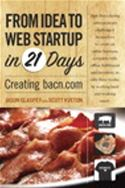 download From Idea to Web Start-up in 21 Days: Creating bacn.com book