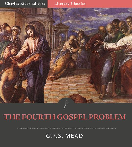 The Fourth Gospel Problem