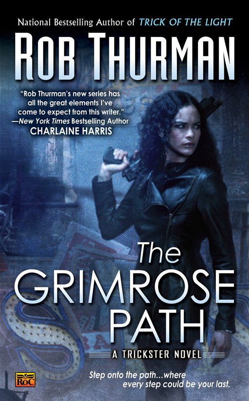 The Grimrose Path: A Trickster Novel By: Rob Thurman
