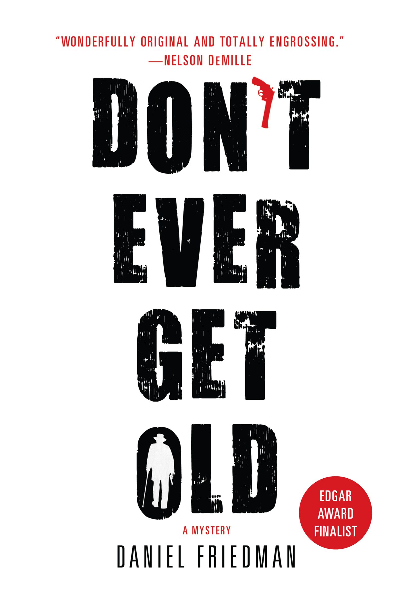 Don't Ever Get Old By: Daniel Friedman