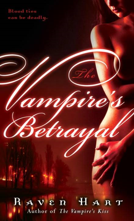 The Vampire's Betrayal By: Raven Hart