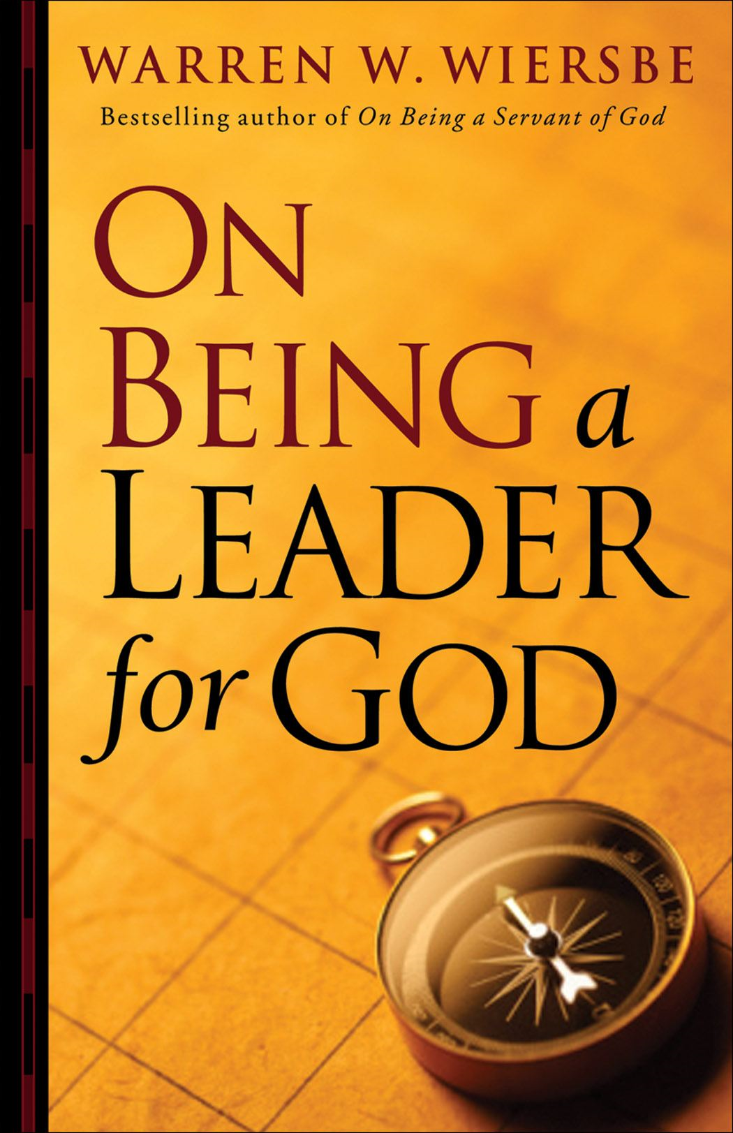 On Being a Leader for God By: Warren W. Wiersbe