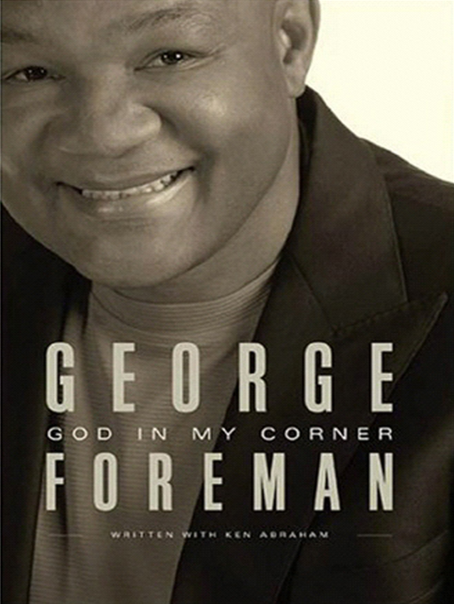 God in My Corner By: George Foreman