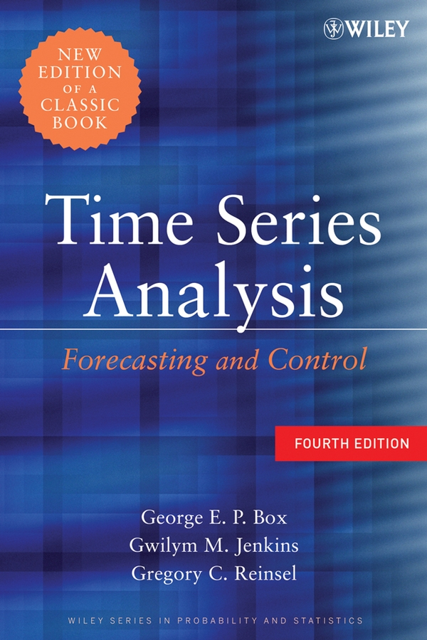 Time Series Analysis By: George E. P. Box,Gregory C. Reinsel,Gwilym M. Jenkins