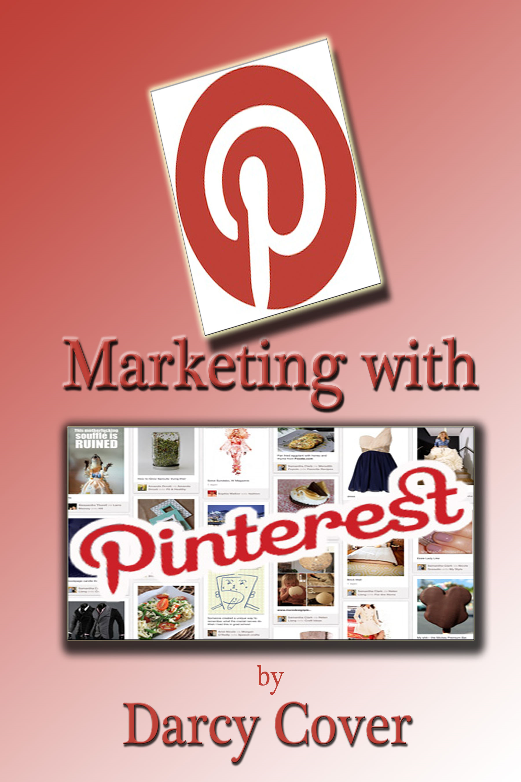 Marketing with Pinterest: Using the Boards to Maximize Your Sales