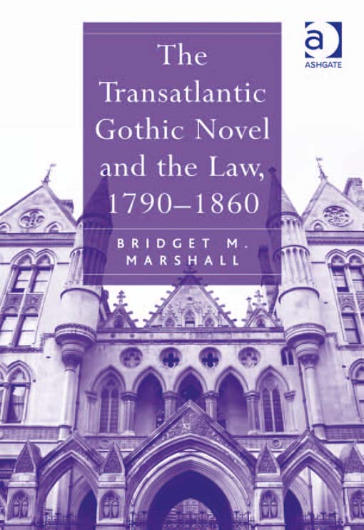 The Transatlantic Gothic Novel and the Law, 17901860