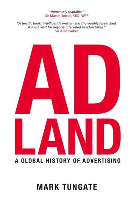 Adland: A Global History of Advertising By: Mark Tungate