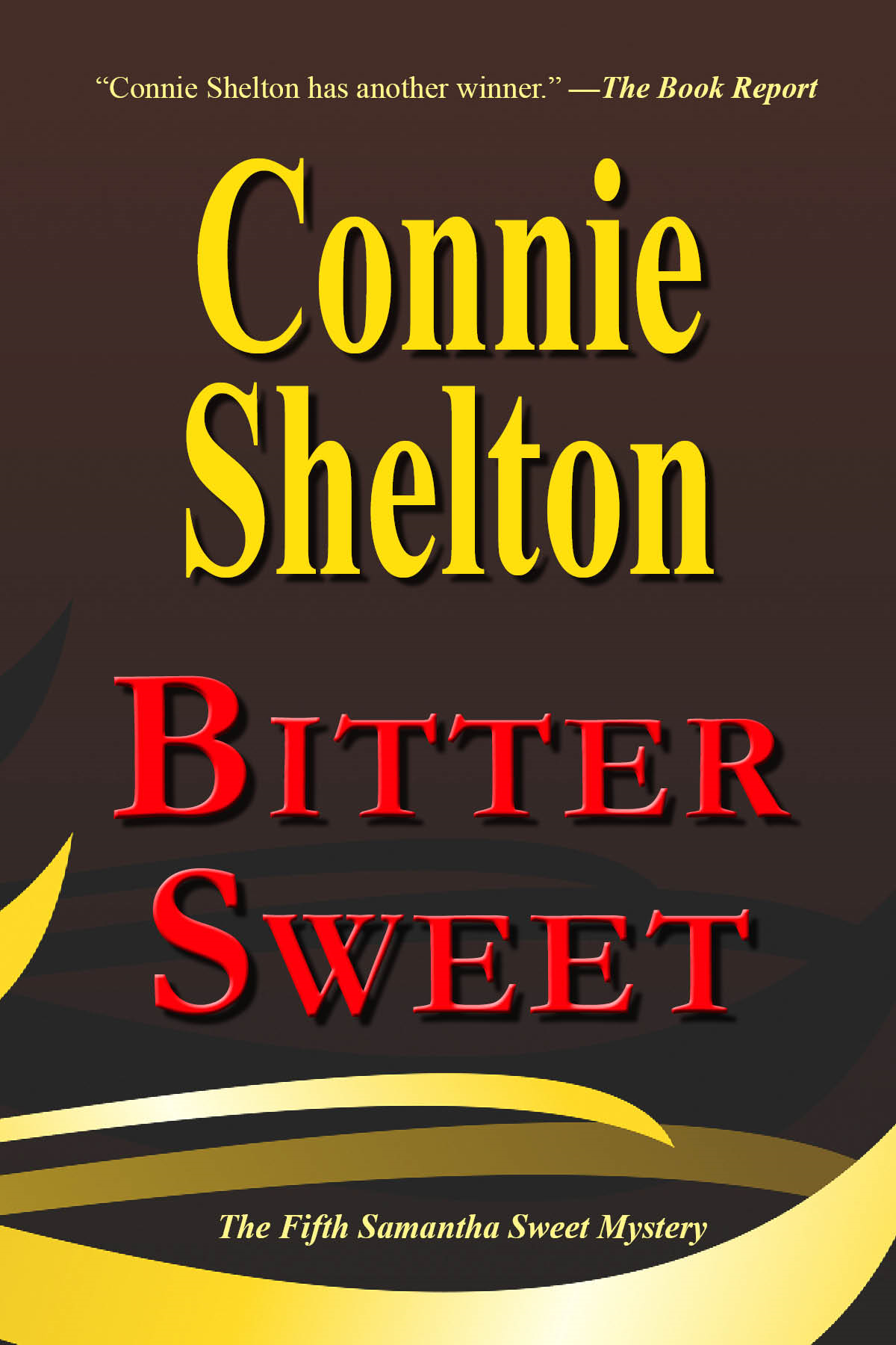 Bitter Sweet: The Fifth Samantha Sweet Mystery By: Connie Shelton