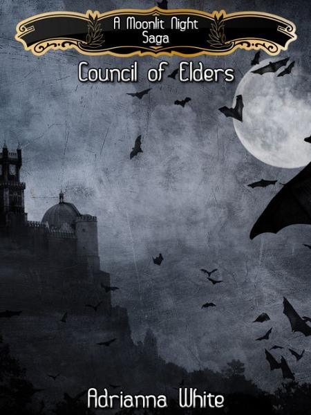 A Moonlit Night: Council of Elders By: Adrianna White