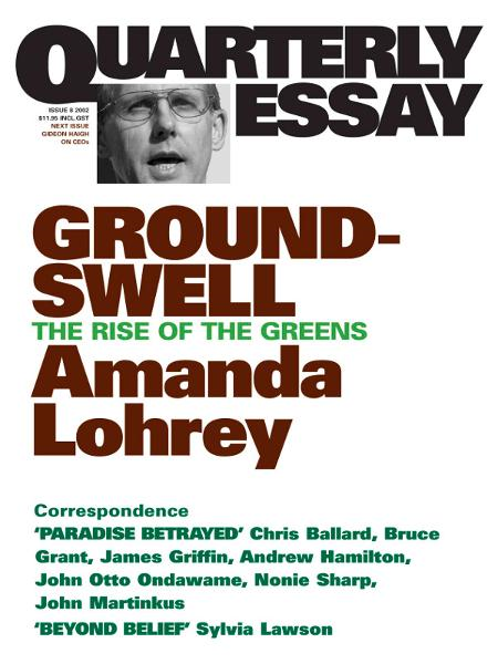Quarterly Essay 8 Groundswell By: Amanda Lohrey