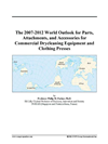 The 2007-2012 World Outlook For Parts, Attachments, And Accessories For Commercial Drycleaning Equipment And Clothing Presses