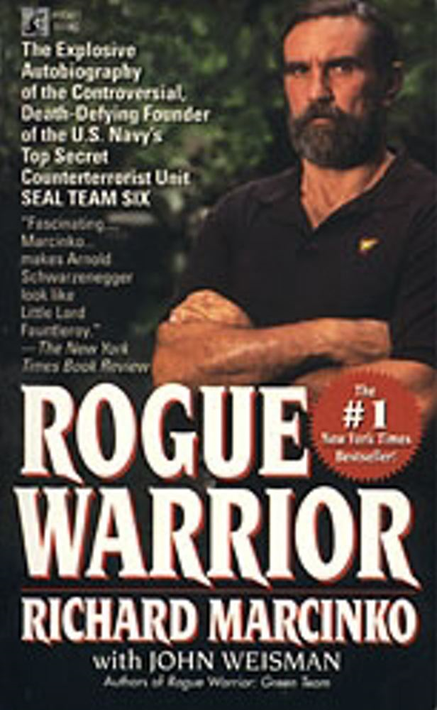 Rogue Warrior By: Richard Marcinko