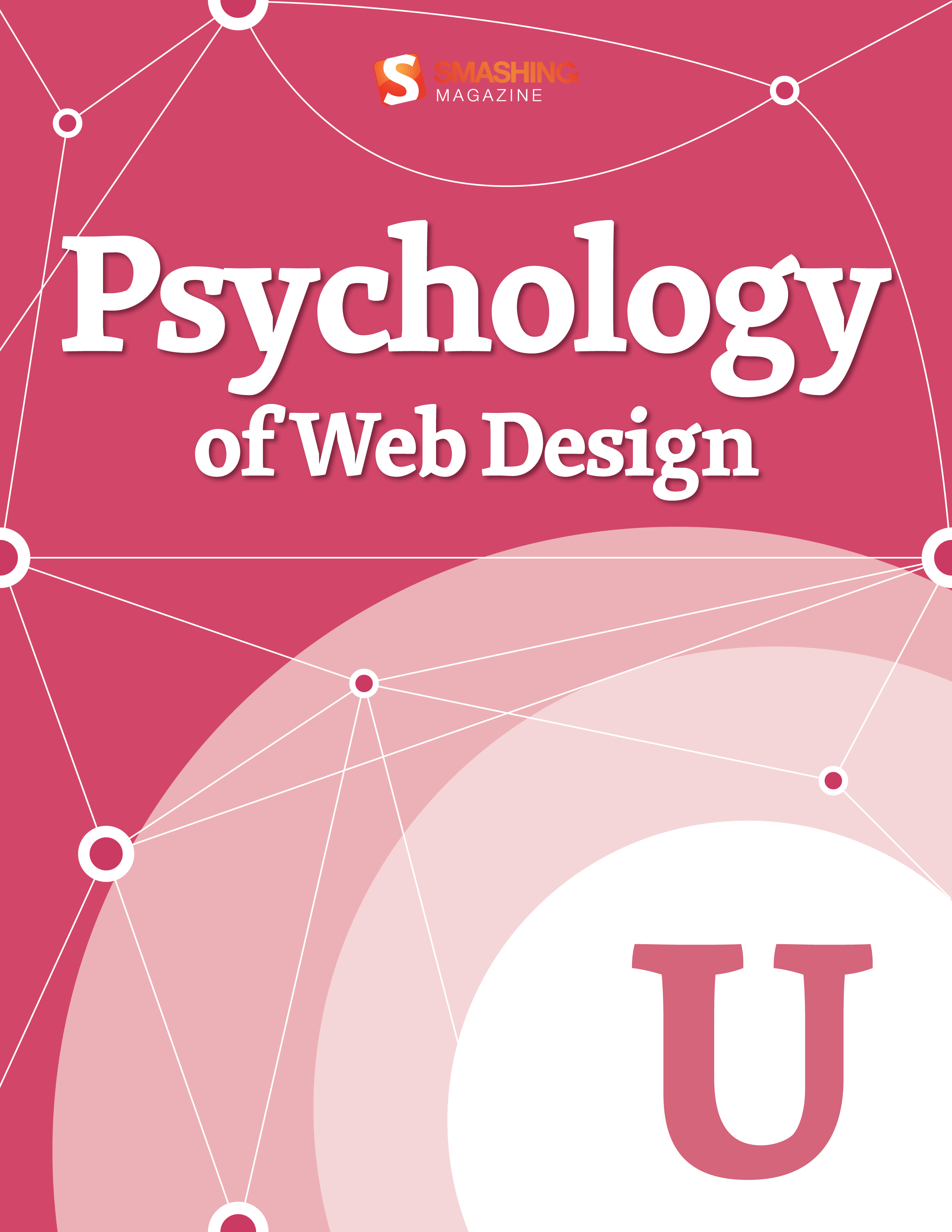 Psychology of Web Design By: Smashing Magazine