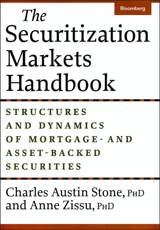 The Securitization Markets Handbook By: Anne Zissu,Charles Austin Stone