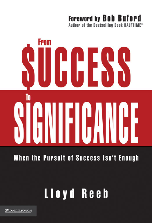 From Success to Significance By: Lloyd   Reeb