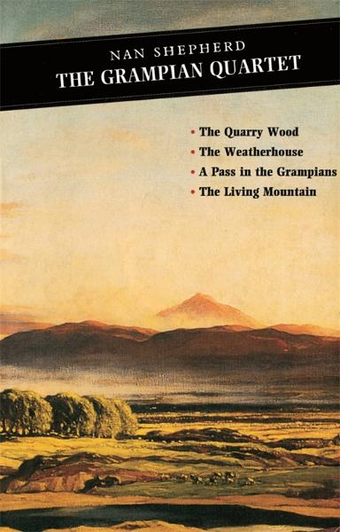 The Grampian Quartet By: Nan Shepherd