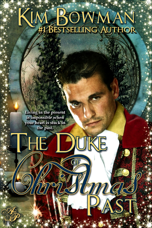 The Duke of Christmas Past By: Kim Bowman