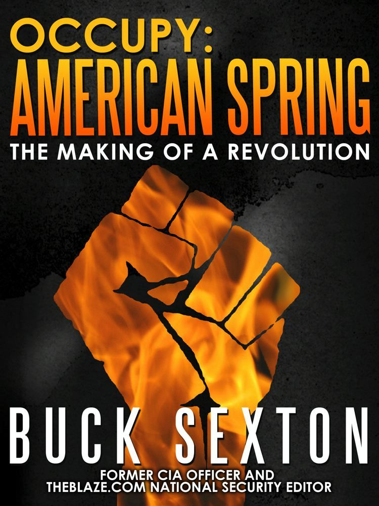 Occupy: American Spring By: Buck Sexton
