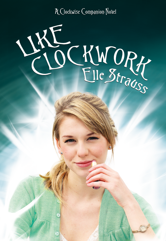 Like Clockwork By: Elle Strauss