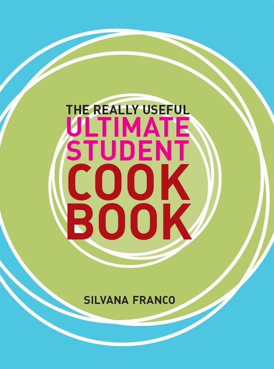 Really Useful Student Cookbook By: Silvana Franco Murdoch Books Test Kitchen