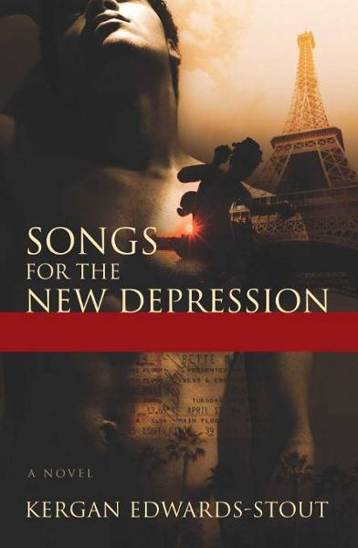 Songs for the New Depression By: Kergan Edwards-Stout