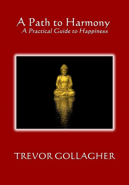 Path to Harmony: A Practical Guide to Happiness